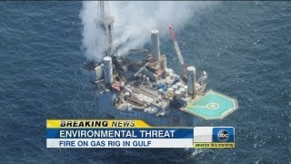 Natural Gas Rig Catches Fire, Causes Environmental Threat