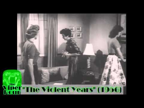 The New Viper Hour #22  MOVIE The Violent Years 1956