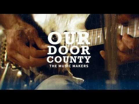 Our Door County - The Music Makers