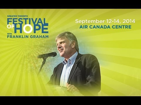 The Greater Toronto Festival of Hope with Franklin Graham