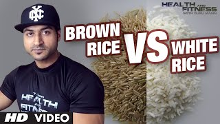 White vs Brown Rice Which is Healthier?