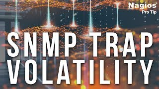 SNMP Trap Volatility - Pro Tip