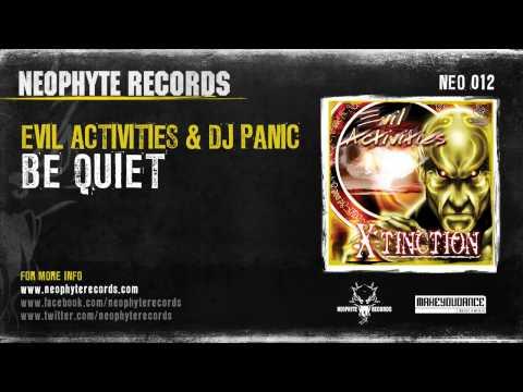 Evil Activities & Panic - Be Quiet