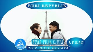 Ruri Repvblik -  Pura Pura Cinta [Official Video Lyric]