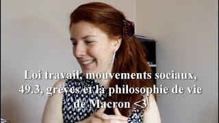 Video Loi Travail, Mouvements Sociaux, 49.3, Grèves et la Philosophie de Vie de Macron ! MP3, 3GP, MP4, WEBM, AVI, FLV Agustus 2017