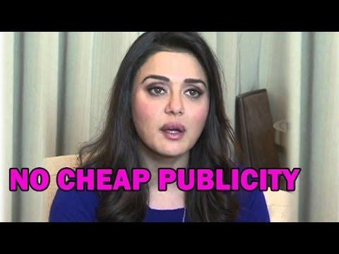 Preity Zinta says 'NO to Cheap Publicity'