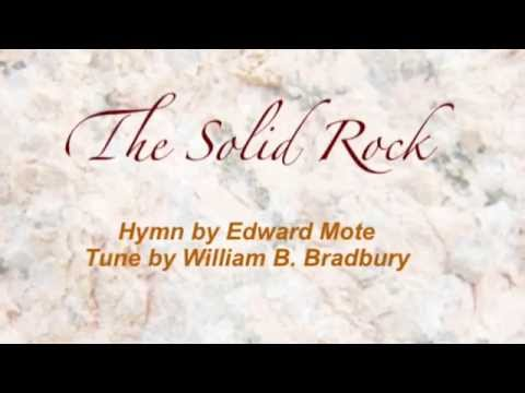 The Solid Rock (Baptist Hymnal #406)