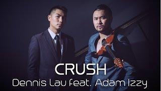 Crush (Yuna & Usher Cover) by Dennis Lau feat. Adam Izzy