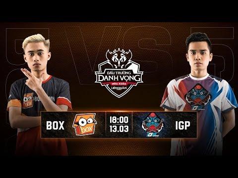 BOX GAMING vs IGP GAMING - Vòng 4 Ngày 1 - Đấu Trường Danh Vọng Mùa Xuân 2019 - Thời lượng: 1:04:13.