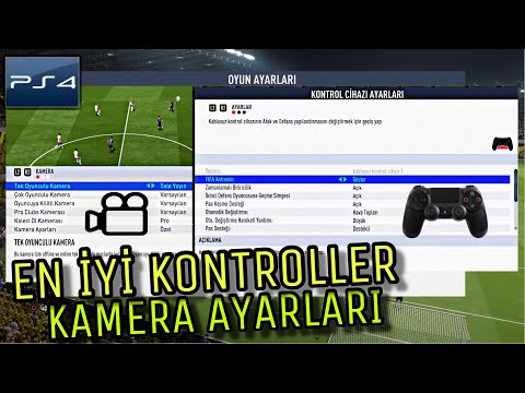 FiFA 19 EN İYİ KONTROLLER VE KAMERA AYARLARI (PS4) / Best Controller And Camera Settings For Fifa 19