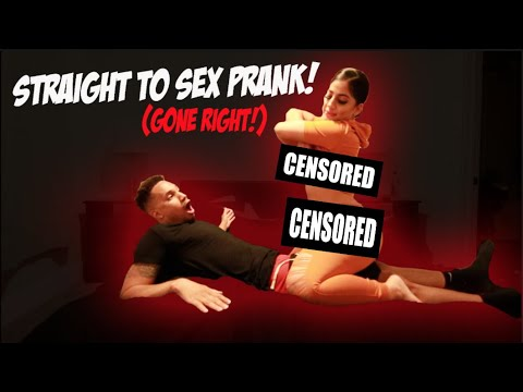 Straight To Sex Prank! *GONE RIGHT*