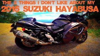 3. 2 things I don't like about my 2015 Suzuki Hayabusa