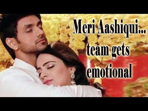 Meri Aasshiqui Tumse Hi team gets emotional