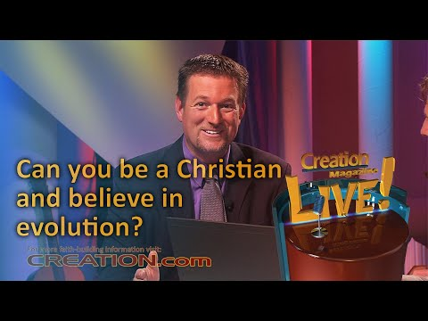 Can you be a Christian and believe in evolution? (Creation Magazine LIVE! 3-08)
