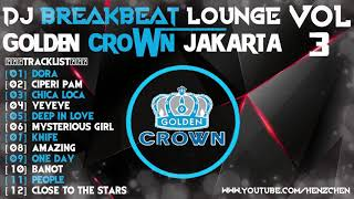DJ BREAKBEAT LOUNGE 2018 [ GOLDEN CROWN JAKARTA ] VOL.3 - HeNz CheN