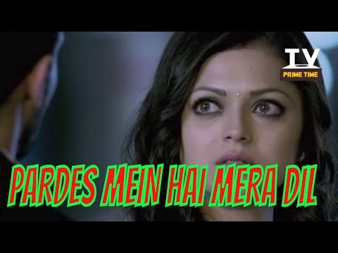 Video Naina Karegi Rehaan ka Parda Faash | Pardes Mein Hai Mera Dil | टीवी प्राइम टाइम हिन्दी download in MP3, 3GP, MP4, WEBM, AVI, FLV January 2017