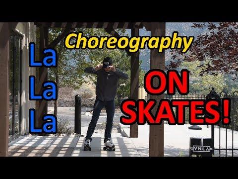 La La La (Naughty Boy/Sam Smith) Choreography on SKATES!