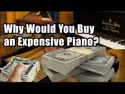 Why Would You Buy an Expensive Piano?