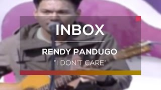 Rendy Pandugo - I Don't Care (Live on Inbox)