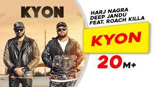 Video Kyon Feat. Roach Killa   Harj Nagra   Deep Jandu MP3, 3GP, MP4, WEBM, AVI, FLV Januari 2018