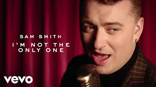 Sam Smith - I'm Not The Only One - YouTube