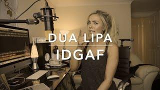 Video Dua Lipa - IDGAF | Cover 💔 MP3, 3GP, MP4, WEBM, AVI, FLV Mei 2018