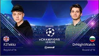 F2Tekkz VS DrNightWatch - eChampions League Round of 16
