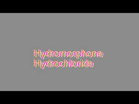 How to Pronounce Hydromorphone Hydrochloride