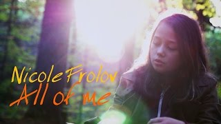 Download Lagu All of me - John Legend Cover by NICOLE FROLOV prod. by Vichy Ratey Mp3