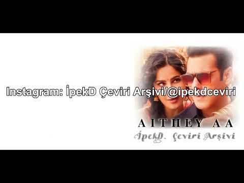 Aithey Aa Türkçe Altyazılı - Bharat - Salman Khan - Katrina Kaif - Lyrical Video