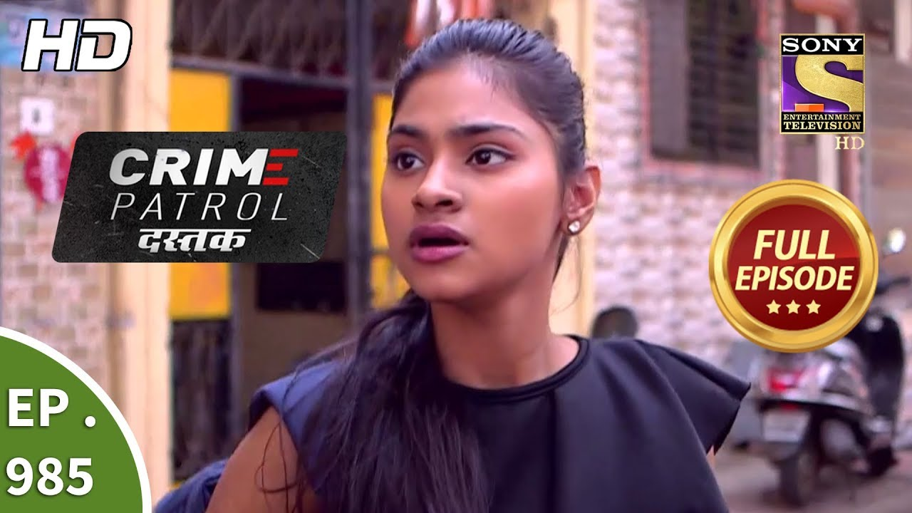 Crime Patrol Dastak – Ep 985 – Full Episode – 26th February, 2019