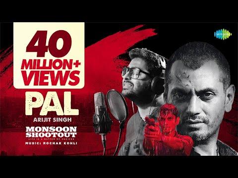Pal   Feat. Arijit Singh   Nawazuddin Siddiqui   Monsoon Shootout   Rochak Kohli   Vijay Varma