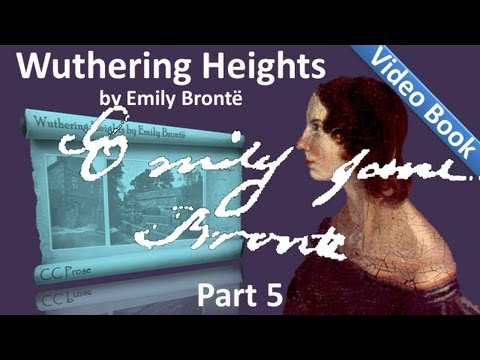 Video Part 5 - Wuthering Heights Audiobook by Emily Bronte (Chs 22-28) download in MP3, 3GP, MP4, WEBM, AVI, FLV January 2017