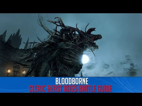 Bloodborne Boss Guide - How to beat Cleric Beast