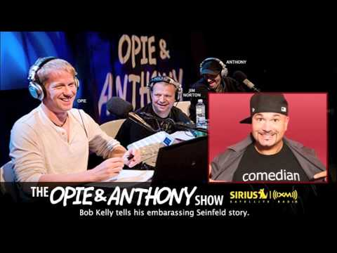 Comedian Bob Kelly tells his embarassing Seinfeld story on Opie and Anthony