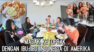 Video MASAK KETOPRAK DENGAN IBU-IBU INDONESIA DI AMERIKA | KETOPRAK ENAK | SERUNYA MAKAN RAME-RAME MP3, 3GP, MP4, WEBM, AVI, FLV Februari 2019
