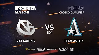 Team Aster vs Vici Gaming, EPICENTER Major 2019 CN Closed Quals , bo1 [Mrdoubld]