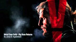 Metal Gear Solid V: Big Boss Returns - Main theme (Epic)
