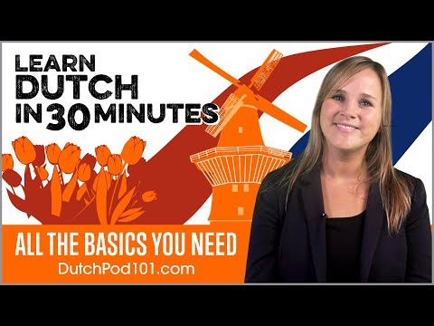 Learn Dutch In 30 Minutes - ALL The Basics You Need