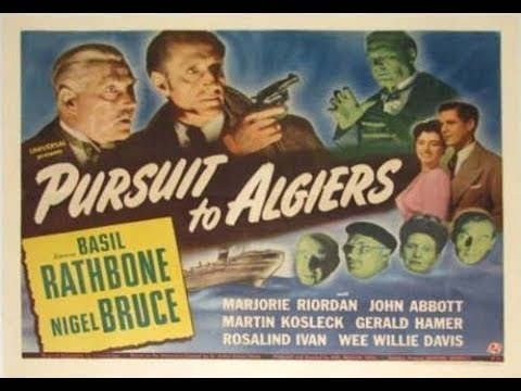 Sherlock Holmes, Pursuit To Algiers,  Basil Rathbone, Nigel Bruce, 1945 Full Movie