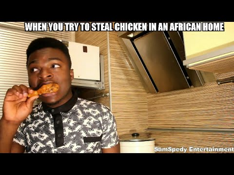 When You Try To Steal Chicken In An African Home