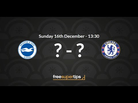 Brighton V Chelsea Predictions, Betting Tips And Match Preview Premier League