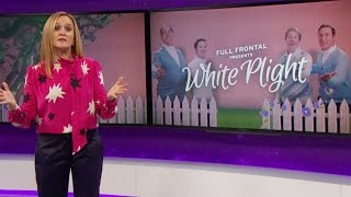 Video White Plight | Full Frontal with Samantha Bee | TBS MP3, 3GP, MP4, WEBM, AVI, FLV Maret 2018