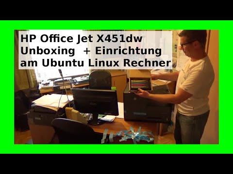 HP Drucker Office Jet Pro X451dw Unboxing - Setup - Konfiguration an Ubuntu Linux Computer [Deutsch]