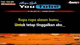 Video Karaoke Triad   Cinta Gila Ost Anak Jalanan MP3, 3GP, MP4, WEBM, AVI, FLV Oktober 2018