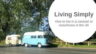 How to Live in a Motorhome or in the UK