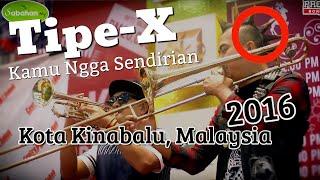 Video Kamu Ngga Sendirian - Tipe-X Live In Kota Kinabalu, Malaysia 2016 MP3, 3GP, MP4, WEBM, AVI, FLV Agustus 2018
