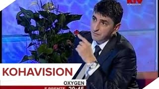 Forja Me E Re E Besim Dines - Oxygen Show