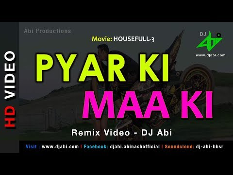 Pyar Ki Maa Ki Remix Video - Housefull3 - DJ Abi