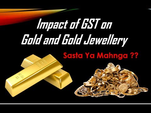 Impact of GST on Gold And Gold Jewellery Prices | Buy Now or Later ?